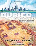 img - for Buried Beneath Us: Discovering the Ancient Cities of the Americas book / textbook / text book