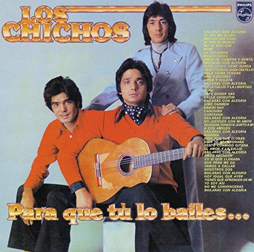 Los Chichos - Para Que Tu Lo Bailes - Zortam Music