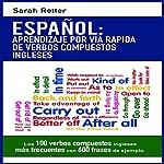 Español [Spanish Edition]: Aprendizaje por Via Rapida con Verbos Compuestos Ingleses | Sarah Retter