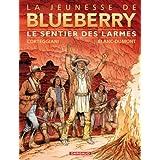 Jeunesse de Blueberry (La) - tome 17 - Sentier des larmes (Le)par Fran�ois Corteggiani