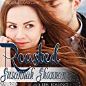 Roasted: The Cass Chronicles, Book 1 Audiobook by Susannah Shannon Narrated by Ava Zilver