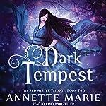 Dark Tempest: Red Winter Series, Book 2 | Annette Marie