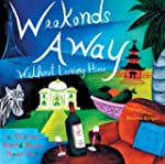 Weekends Away (Without Leaving Home):...