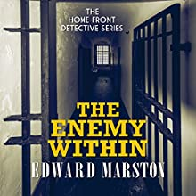 The Enemy Within: Home Front Detective, Book 6 Audiobook by Edward Marston Narrated by Gordon Griffin