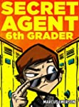 Secret Agent 6th Grader (a hilarious...