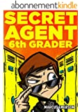 Secret Agent 6th Grader (a hilarious mystery for children ages 9-12) (English Edition)