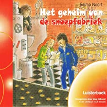 Het geheim van de snoepfabriek Audiobook by Selma Noort Narrated by Vera Hilhorst