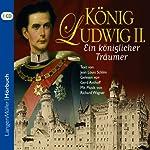 König Ludwig II: Ein königlicher Träumer | Jean Louis Schlim