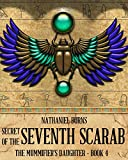 Secret of the 7th Scarab (The Mummifiers Daughter Series Book 4)