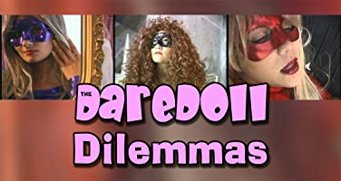 The DareDoll Dilemmas, Episode 17