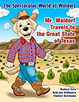 The Spectacular World Of Waldorf: Mr. Waldorf Travels To The Great State Of Texas (the Spectacular World Of Waldorf Series)