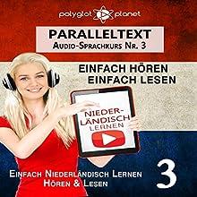 Niederländisch Lernen | Einfach Lesen | Einfach Hören | Niederländisch Paralleltext - Audio-Sprachkurs Nr. 3 Hörbuch von  Polyglot Planet Gesprochen von: Danique van Vuren, Michael Sonnen