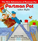 John Cunliffe Postman Pat Takes Flight (The New Adventures of Postman Pat)