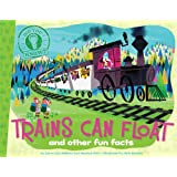 Trains Can Float: and other fun facts (Did You Know?)