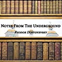 Notes from the Underground Audiobook by Fyodor Dostoevsky Narrated by Dick Hill