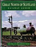 Great North of Scotland Railway Album A.E.; Glen, I.A.; & Dunbar, A.G. Glen