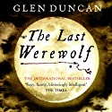 The Last Werewolf (       UNABRIDGED) by Glen Duncan Narrated by Robin Sachs