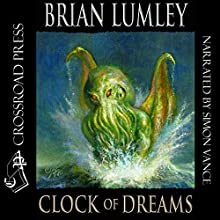 Clock of Dreams Audiobook by Brian Lumley Narrated by Simon Vance