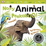 Dk Noisy Animal Peekaboo! (Dk Lift the Flap)