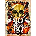 40 Bands: 80 Minutes [DVD]<br>$636.00