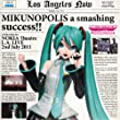 "MIKUNOPOLIS in LOS ANGELES ""Happy to meet you ! I'm HATSUNE MIKU"""