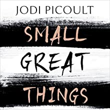 Small Great Things | Livre audio Auteur(s) : Jodi Picoult Narrateur(s) : Noma Dumezweni, Jeff Harding, Jennifer Woodward