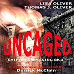 Uncaged: Shifter's Uprising, Book 1 | Lisa Oliver,Thomas J Oliver