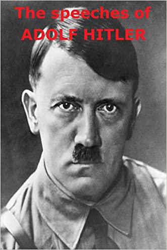 The speeches of Adolf Hitler: 1921 - 1941