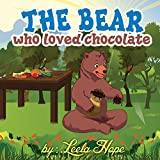 Childrens Book:The Bear Who Loved Chocolate (funny bedtime story collection)