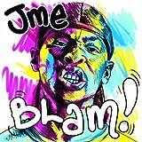 Jme Blam!