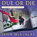 Due or Die (       UNABRIDGED) by Jenn McKinlay Narrated by Allyson Ryan