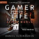 Gamer for Life: Alpha World, Book 1 Hörbuch von Daniel Schinhofen Gesprochen von: Peter Berkrot