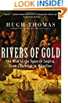 Rivers of Gold: The Rise of the Spani...