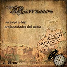 Marruecos: Un viaje a las profundidades del alma [Morocco: A Journey into the depths of the soul] Audiobook by C. Uribe Narrated by Alfonso Sales