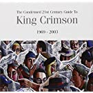 Condensed 21st Century Guide To King Crimson (1969 - 2003)