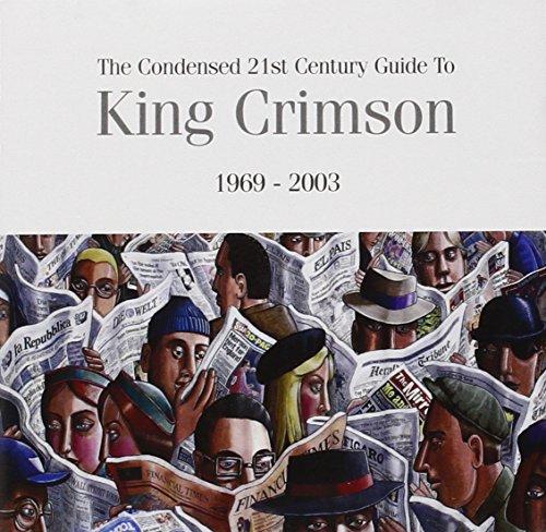 King Crimson - Condensed 21st Century Guide To King Crimson (1969–2003) - Zortam Music
