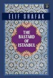 Elif Shafak The Bastard of Istanbul (Platinum Readers Circle (Center Point))