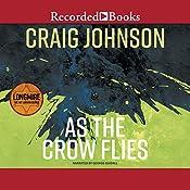 As the Crow Flies: A Walt Longmire Mystery, Book 8 | [Craig Johnson]