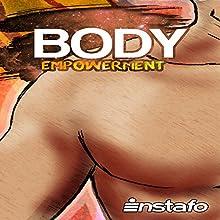 Body Empowerment: Unearth the Force of Your Body | Livre audio Auteur(s) :  Instafo Narrateur(s) :  Instafo