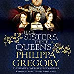 Three Sisters, Three Queens | Philippa Gregory