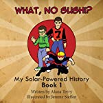 What, No Sushi?: My Solar-Powered History at a Japanese-American Internment Camp | Alana Terry