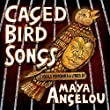 Caged Bird Songs ( Amazon Deluxe Exclusive Edition)