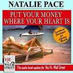 Put Your Money Where Your Heart Is: Investment Strategies for Lifetime Wealth from a #1 Wall Street Stock Picker | Natalie Pace
