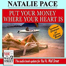 Put Your Money Where Your Heart Is: Investment Strategies for Lifetime Wealth from a #1 Wall Street Stock Picker (       UNABRIDGED) by Natalie Pace Narrated by Natalie Pace
