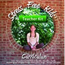 Stress Free Kids Curriculum Teacher Kit: Stress Management Lesson Plans Reduce Anxiety, Stress, Anger, Worry, Increase Self-Esteem