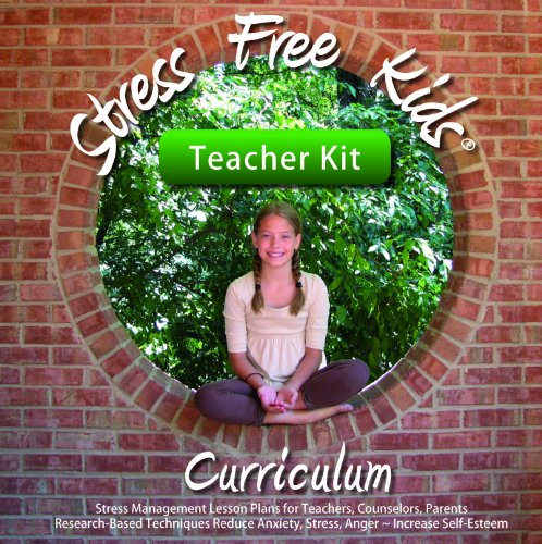 Stress Free Kids Curriculum Teacher Kit Stress Management Lesson Plans Reduce Anxiety Stress Anger Worry098003308X