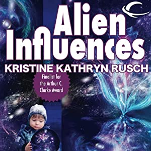 Alien Influences | [Kristine Kathryn Rusch]