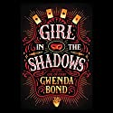 Girl in the Shadows Audiobook by Gwenda Bond Narrated by Dara Rosenberg