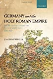 img - for Germany and the Holy Roman Empire: Volume I: Maximilian I to the Peace of Westphalia, 1493-1648 (Oxford History of Early Modern Europe) book / textbook / text book