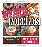 Delicious Mornings: Comforting Breakfasts Baked from Scratch